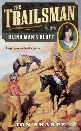 Blind Man's Bluff (Trailsman Series #370)