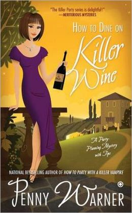 How to Dine on Killer Wine (Party Planning Mystery Series #5)