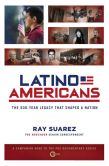 Book Cover Image. Title: Latino Americans:  The 500-Year Legacy That Shaped a Nation, Author: Ray Suarez