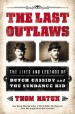 Book Cover Image. Title: The Last Outlaws:  The Lives and Legends of Butch Cassidy and the Sundance Kid, Author: Thom Hatch