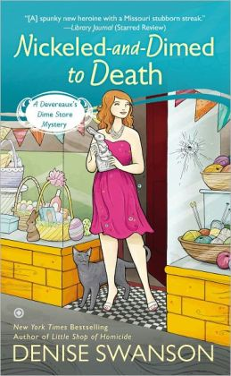 Nickeled and Dimed to Death (Devereaux Dime Store Mystery Series #2)