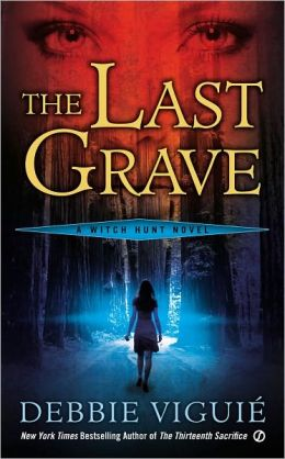 The Last Grave: A Witch Hunt Novel