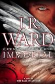 Book Cover Image. Title: Immortal:  A Novel of the Fallen Angels, Author: J. R. Ward