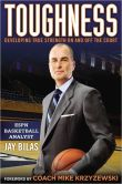 Book Cover Image. Title: Toughness:  Developing True Strength On and Off the Court, Author: Jay Bilas