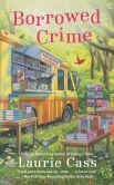 Book Cover Image. Title: Borrowed Crime (Bookmobile Cat Series #3), Author: Laurie Cass