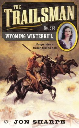 Wyoming Winterkill (Trailsman Series #378)