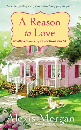 A Reason to Love: A Snowberry Creek Novel