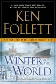 Book Cover Image. Title: Winter of the World:  Book Two of the Century Trilogy, Author: Ken Follett