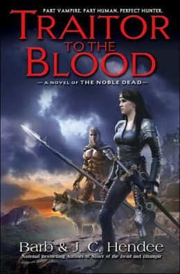 Traitor to the Blood (Noble Dead Series #4)