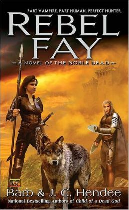 Rebel Fay (Noble Dead Series #5)