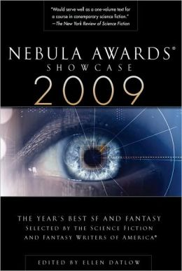 Nebula Awards Showcase 2009: The Year's Best SF and Fantasy
