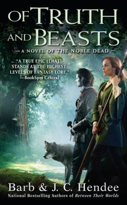 Of Truth and Beasts (Noble Dead Series #9)