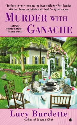 Murder With Ganache: A Key West Food Critic Mystery