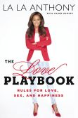 Book Cover Image. Title: The Love Playbook:  Rules for Love, Sex, and Happiness, Author: La La Anthony