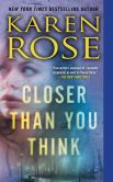 Book Cover Image. Title: Closer Than You Think, Author: Karen Rose