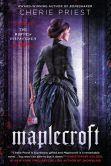 Book Cover Image. Title: Maplecroft:  The Borden Dispatches, Author: Cherie Priest