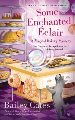 Some Enchanted Eclair: A Magical Bakery Mystery