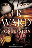 Book Cover Image. Title: Possession (Fallen Angels Series #5) (Signed Edition), Author: J. R. Ward