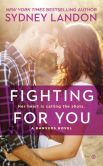 Book Cover Image. Title: Fighting For You:  A Danvers Novel, Author: Sydney Landon