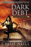 Book Cover Image. Title: Dark Debt (Chicagoland Vampires Series #11), Author: Chloe Neill