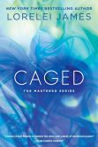 Book Cover Image. Title: Caged (Mastered Series #4), Author: Lorelei James