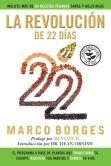 Book Cover Image. Title: La revolucion de 22 dias:  El programa a base de plantas que TRANSFORMA tu cuerpo, REAJUSTA tu habitos y CA MBIA tu vida, Author: Marco Borges