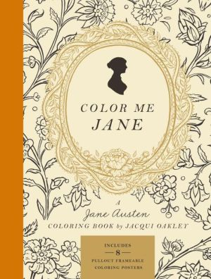 Color Me Jane: A Jane Austen Coloring Book