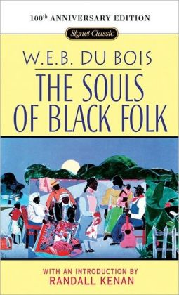 The Souls of Black Folk (100th Anniversary Edition)