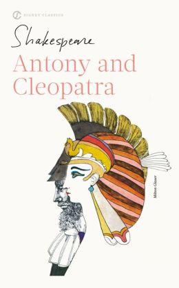 Antony and Cleopatra (Signet Classic Shakespeare Series)