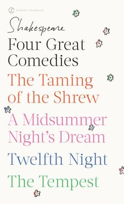 Four Great Comedies: The Taming of the Shrew; A Midsummer Night's Dream; TwelfthNight; The Tempest