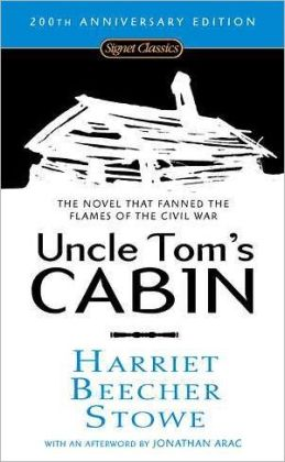 Uncle Tom's Cabin (200th Anniversary Edition)