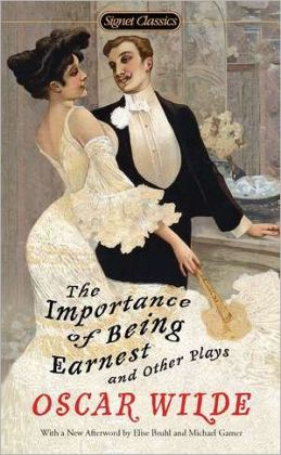 The Importance of Being Earnest, and Other Plays