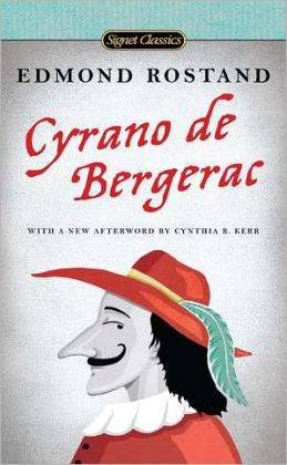 "a review of cyrano de bergerac by edmond rostand A correction was made to this review on may 2, 2006 translations of edmond  rostand's 1897 sensation ""cyrano de bergerac"" continue to be."