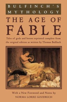Bulfinch's Mythology: The Age of Fable