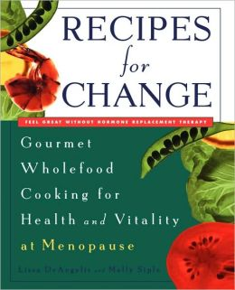 Recipes for Change: Gourmet Wholefood Cooking for Health and Vitality at Menopause