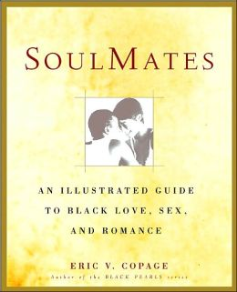 SoulMates: An Illustrated Guide to Black Love, Sex, and Romance