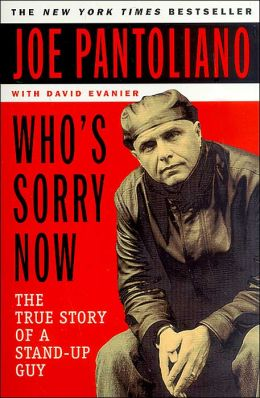 Who's Sorry Now?: The True Story of a Stand-up Guy