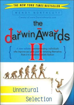 The Darwin Awards II: Unnatural Selection