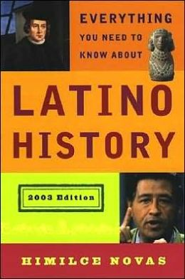Everything You Need to Know about Latino History, 2003 Edition