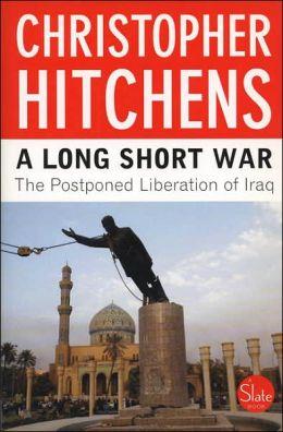 A Long Short War: The Postponed Liberation of Iraq