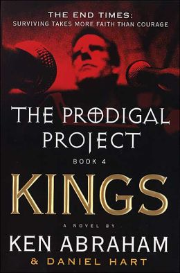 The Prodigal Project Book IV: Kings