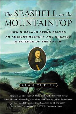 Seashell on the Mountaintop: A Story of Science Sainthood and the Humble Genius Who Discovered a New History of the Earth