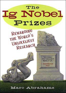 The Ig Nobel Prizes: Rewarding the World's Unlikeliest Research