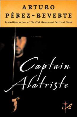 Captain Alatriste (Capitan Alatriste Series #1)