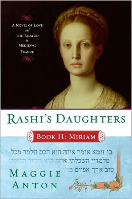 Rashi's Daughters, Book II: Miriam: A Novel of Love and the Talmud in Medieval France