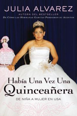 Habia una vez una Quinceanera: De nina a mujer en USA (Once upon a Quinceanera: Coming of Age in the USA)