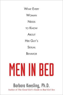 Men in Bed: What Every Woman Needs to Know About Her Guy's Sexual Behavior