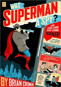 Was Superman a Spy?: And Other Comic Book Legends Revealed