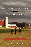 Book Cover Image. Title: Blood of the Prodigal (Amish-Country Mystery Series #1), Author: P. L. Gaus