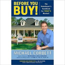 Before You Buy!: The Homebuyer's Handbook for Today's Market!